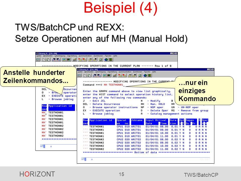 Beispiel (4) TWS/BatchCP und REXX: Setze Operationen auf MH (Manual Hold) Anstelle hunderter Zeilenkommandos...