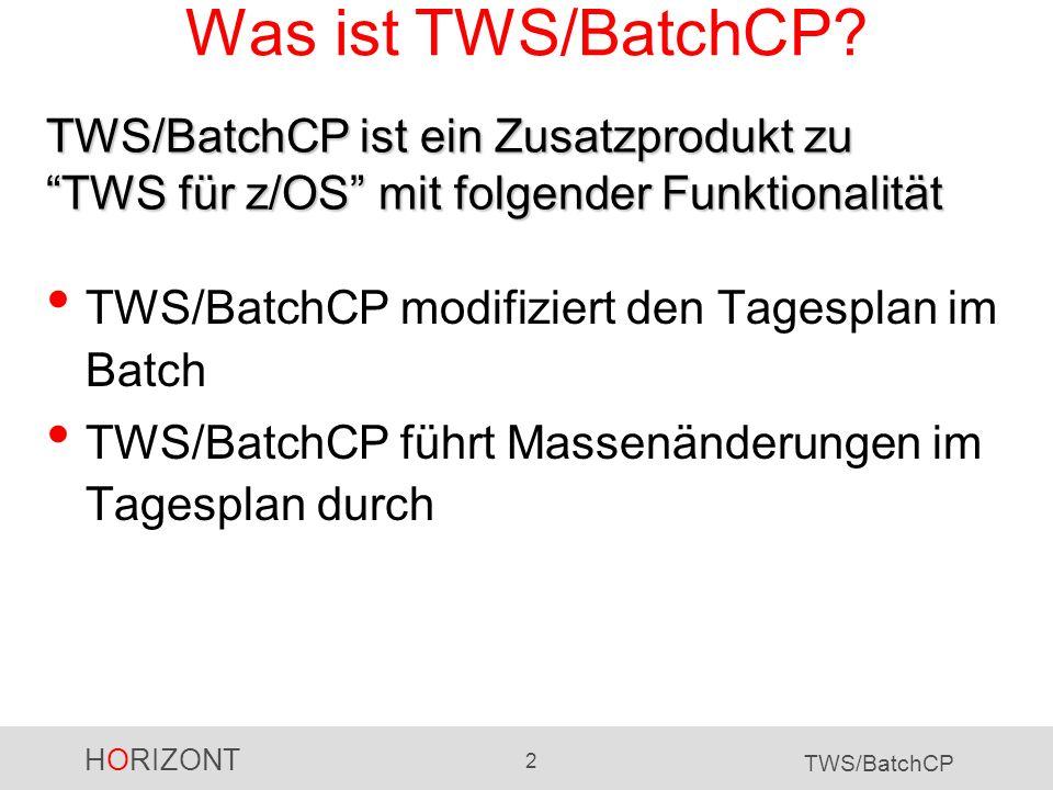 Was ist TWS/BatchCP TWS/BatchCP ist ein Zusatzprodukt zu TWS für z/OS mit folgender Funktionalität.