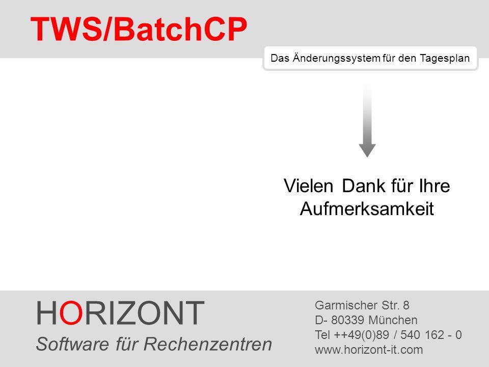 TWS/BatchCP HORIZONT Vielen Dank für Ihre Aufmerksamkeit