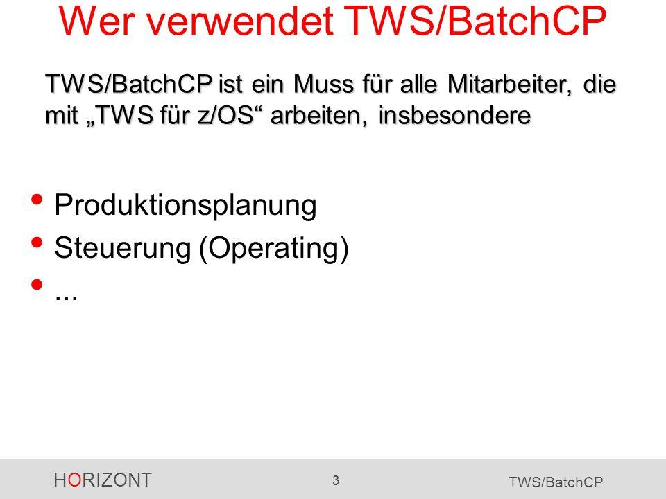 Wer verwendet TWS/BatchCP