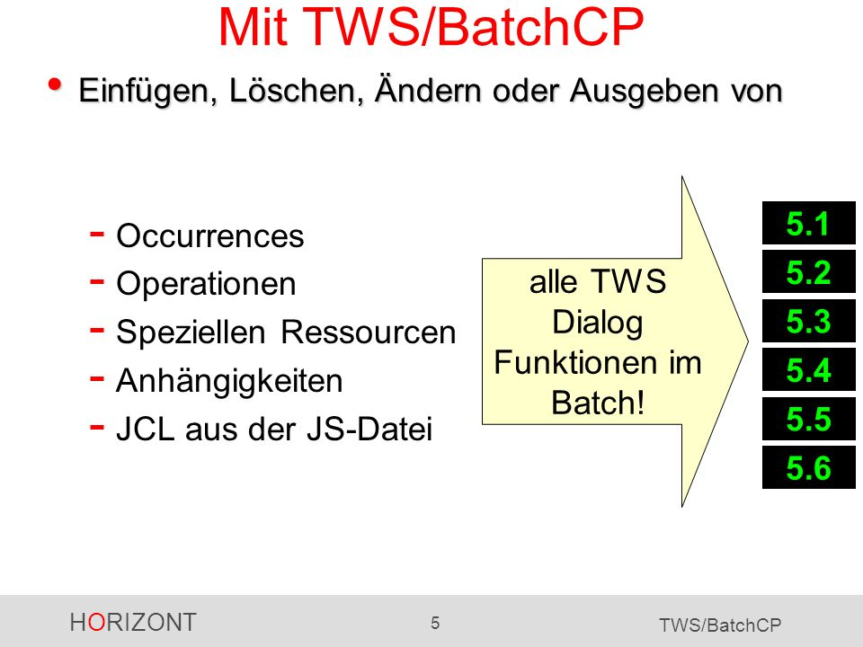 alle TWS Dialog Funktionen im Batch!