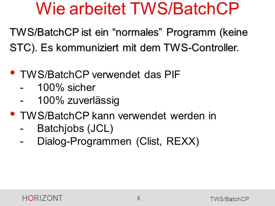 Wie arbeitet TWS/BatchCP
