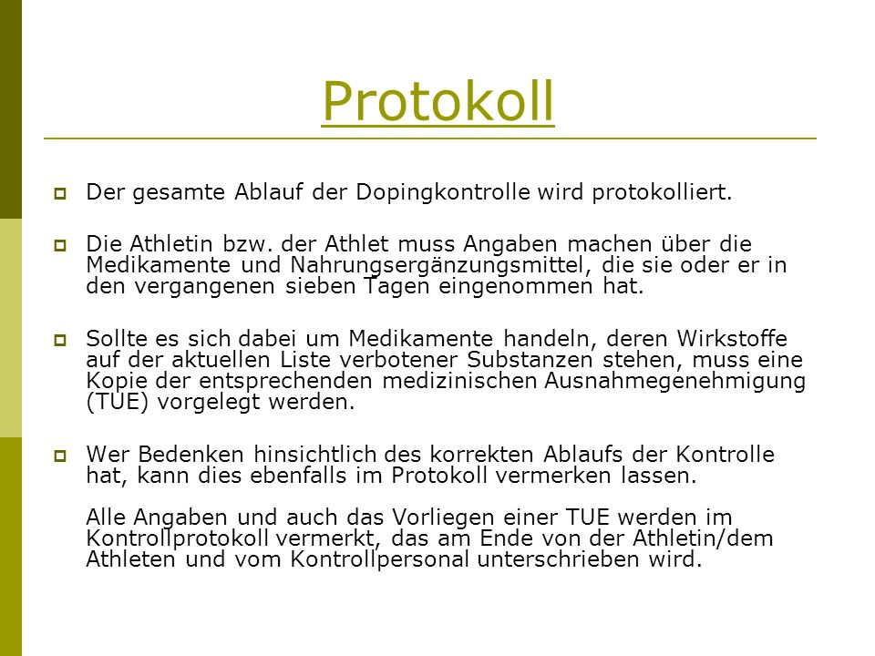 Protokoll Der gesamte Ablauf der Dopingkontrolle wird protokolliert.