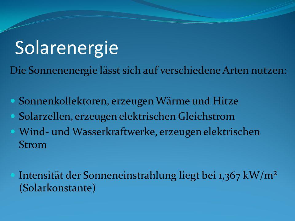 Solarenergie Die Sonnenenergie lässt sich auf verschiedene Arten nutzen: Sonnenkollektoren, erzeugen Wärme und Hitze.