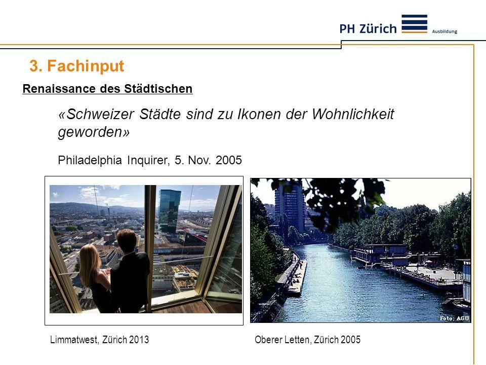 3. Fachinput Renaissance des Städtischen. «Schweizer Städte sind zu Ikonen der Wohnlichkeit geworden»