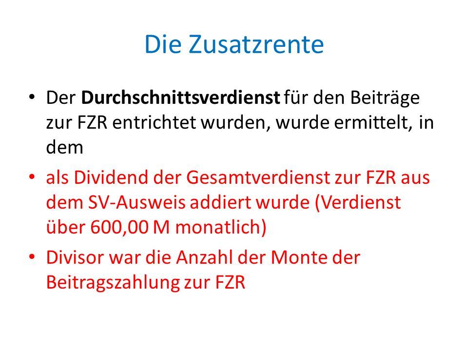 Die Zusatzrente Der Durchschnittsverdienst für den Beiträge zur FZR entrichtet wurden, wurde ermittelt, in dem.