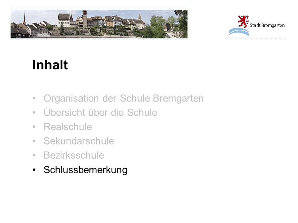 Inhalt Organisation der Schule Bremgarten Übersicht über die Schule