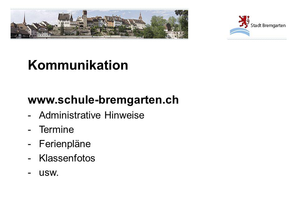 Kommunikation www.schule-bremgarten.ch Administrative Hinweise Termine