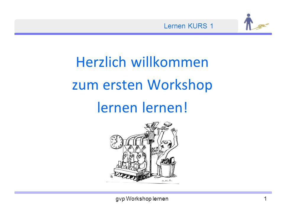Herzlich willkommen zum ersten Workshop lernen lernen! Lernen KURS 1