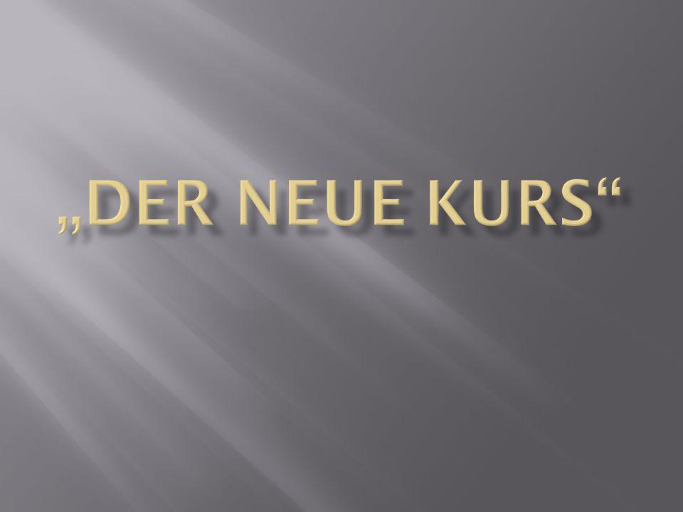 """""""Der neue Kurs"""