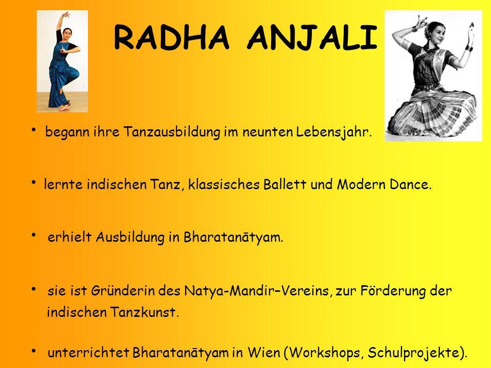 RADHA ANJALI • begann ihre Tanzausbildung im neunten Lebensjahr.