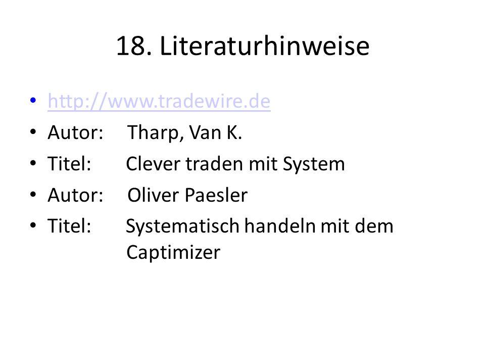18. Literaturhinweise http://www.tradewire.de Autor: Tharp, Van K.