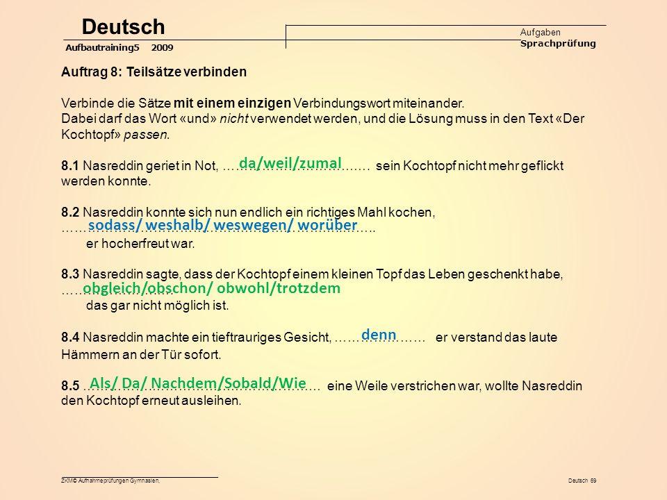 Deutsch da/weil/zumal sodass/ weshalb/ weswegen/ worüber