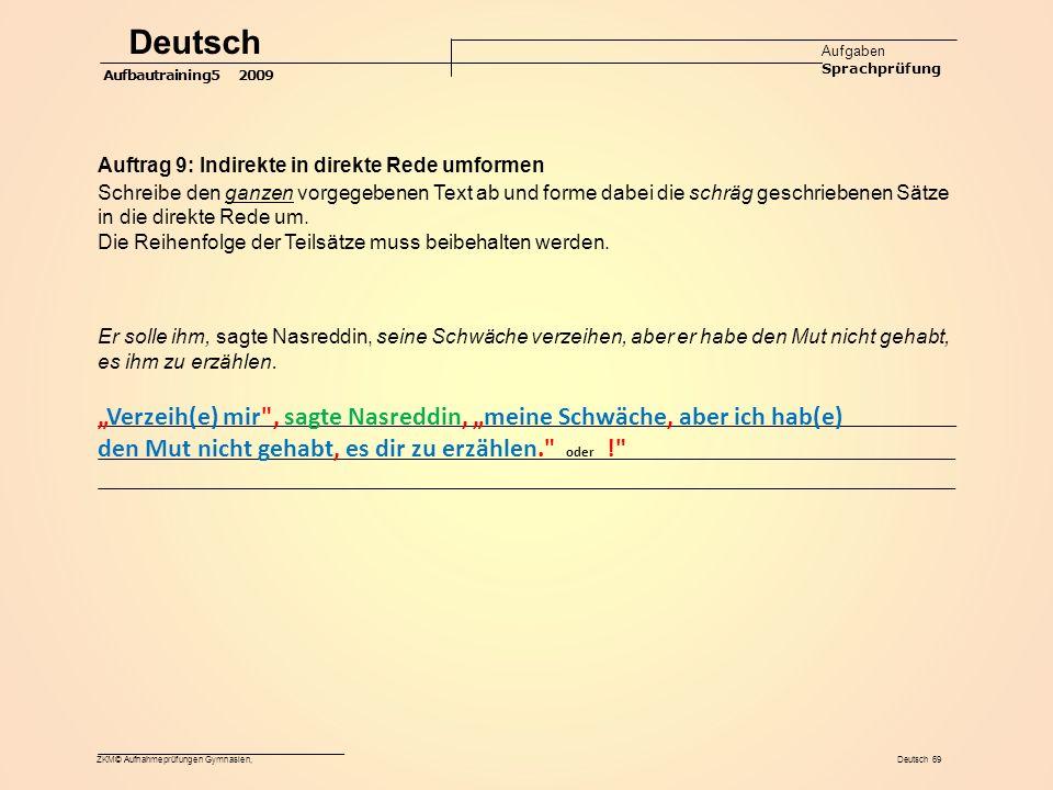 Deutsch Aufgaben Sprachprüfung. Aufbautraining5 2009. Auftrag 9: Indirekte in direkte Rede umformen.