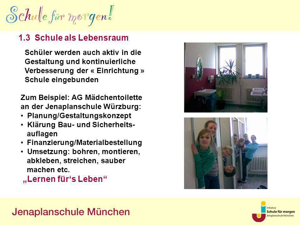 """1.3 Schule als Lebensraum """"Lernen für's Leben"""