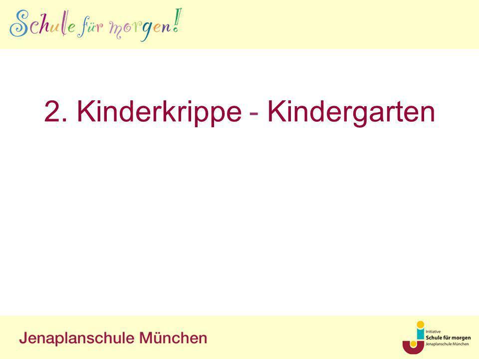 2. Kinderkrippe - Kindergarten
