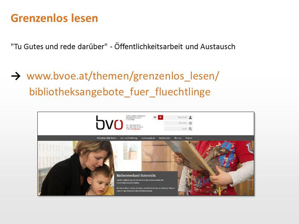 Grenzenlos lesen → www.bvoe.at/themen/grenzenlos_lesen/