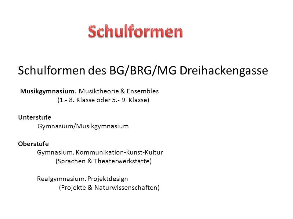 Schulformen Schulformen des BG/BRG/MG Dreihackengasse