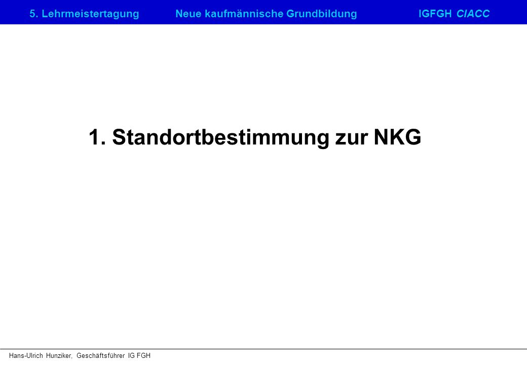 1. Standortbestimmung zur NKG