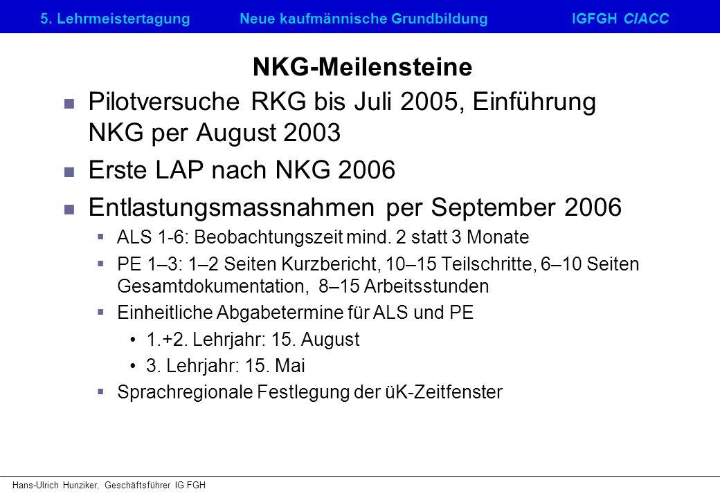Pilotversuche RKG bis Juli 2005, Einführung NKG per August 2003