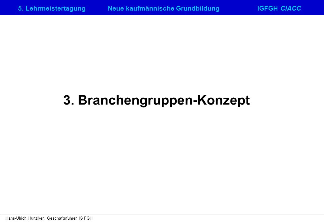 3. Branchengruppen-Konzept