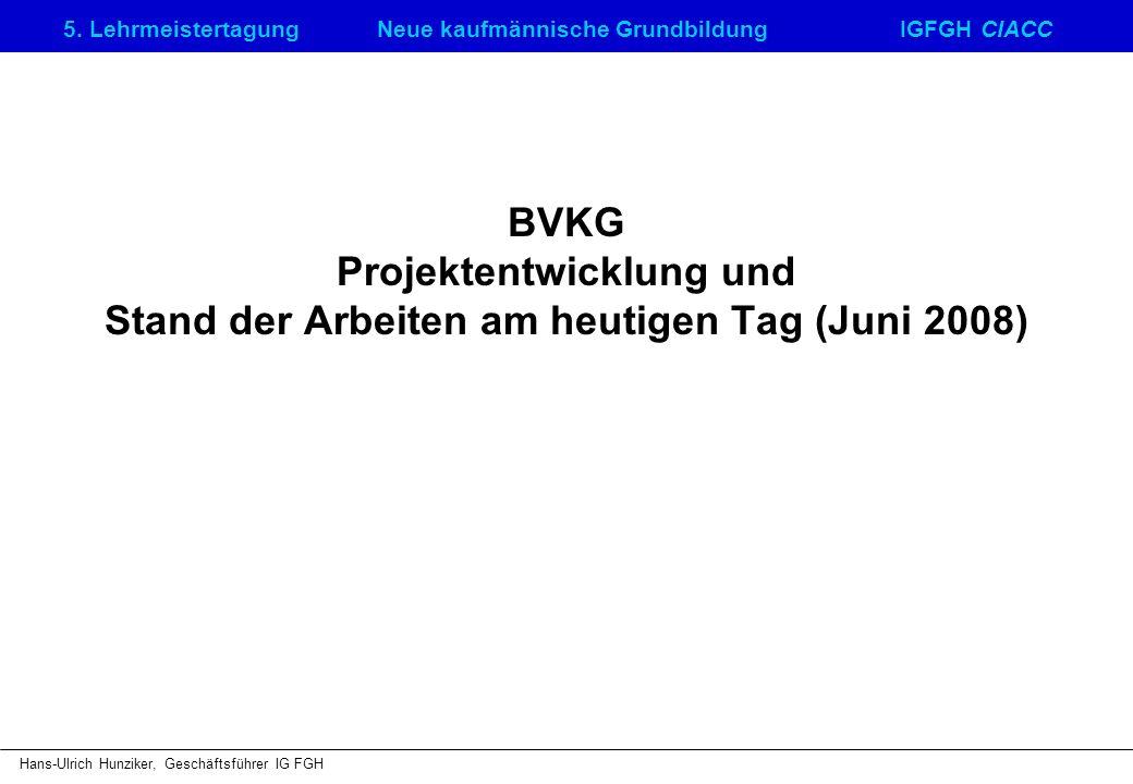 BVKG Projektentwicklung und Stand der Arbeiten am heutigen Tag (Juni 2008)