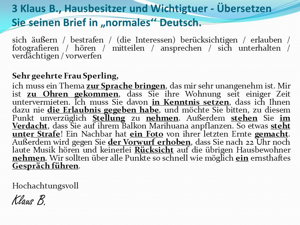 """3 Klaus B., Hausbesitzer und Wichtigtuer - Übersetzen Sie seinen Brief in """"normales'' Deutsch."""