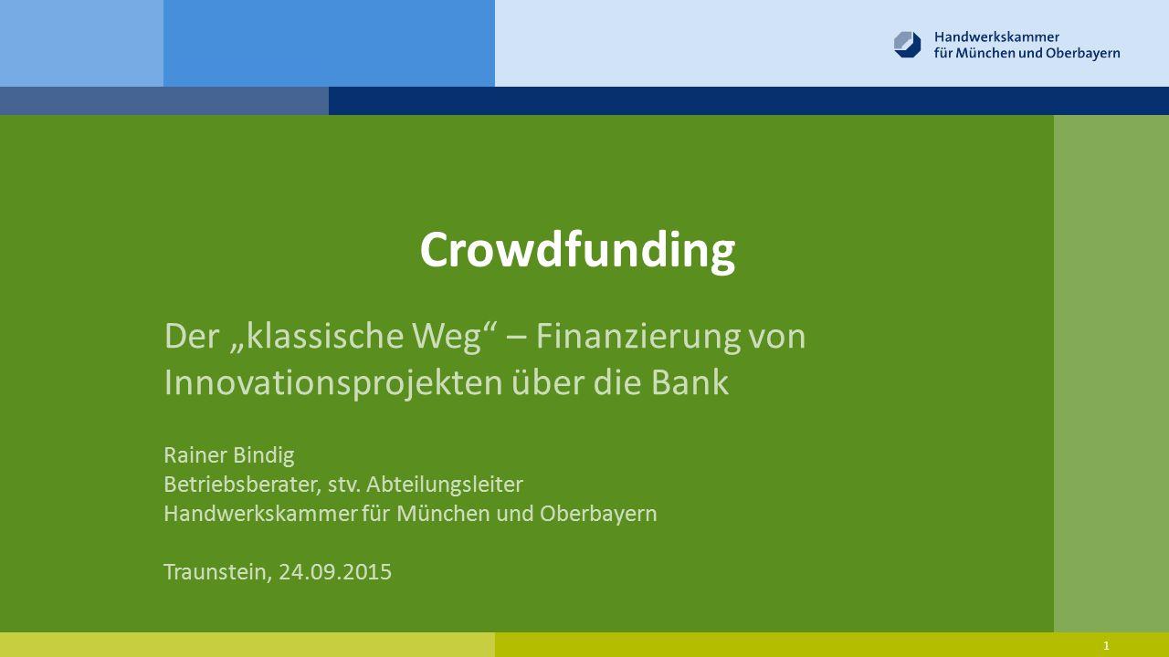 """24.09.2015 Crowdfunding. Der """"klassische Weg – Finanzierung von Innovationsprojekten über die Bank."""