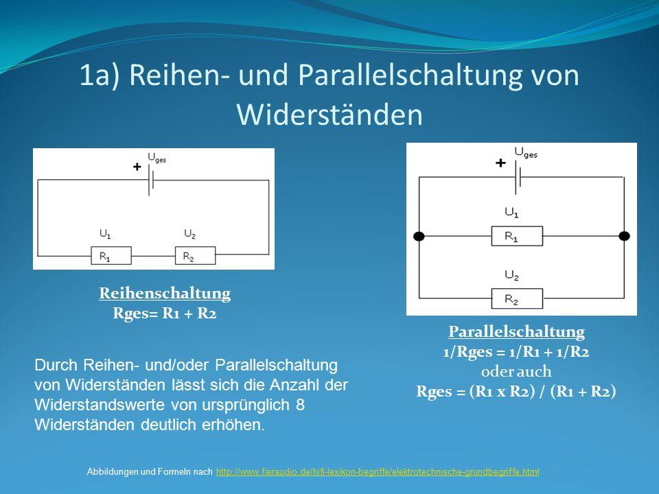 1a) Reihen- und Parallelschaltung von Widerständen