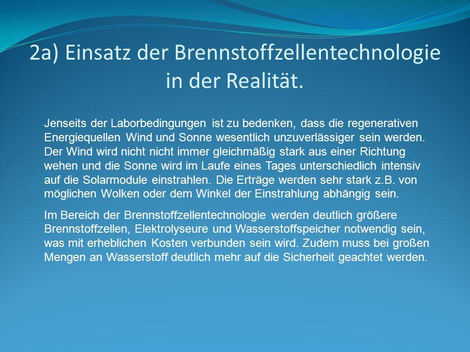 2a) Einsatz der Brennstoffzellentechnologie in der Realität.