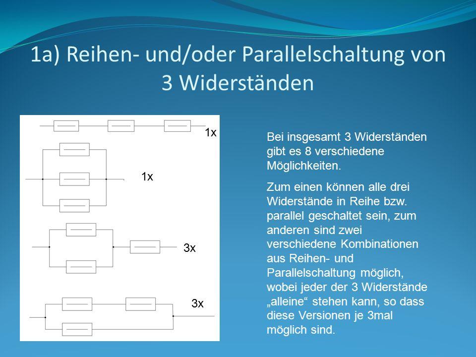 1a) Reihen- und/oder Parallelschaltung von 3 Widerständen