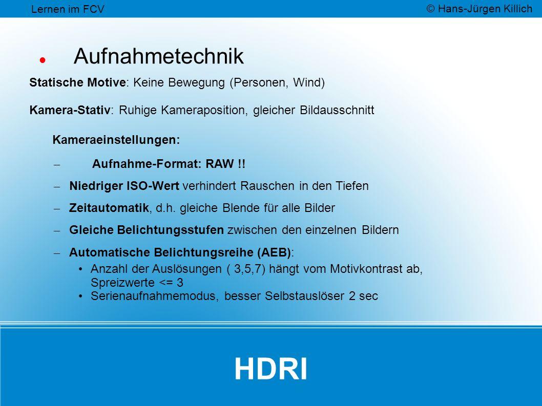 HDRI Aufnahmetechnik Statische Motive: Keine Bewegung (Personen, Wind)