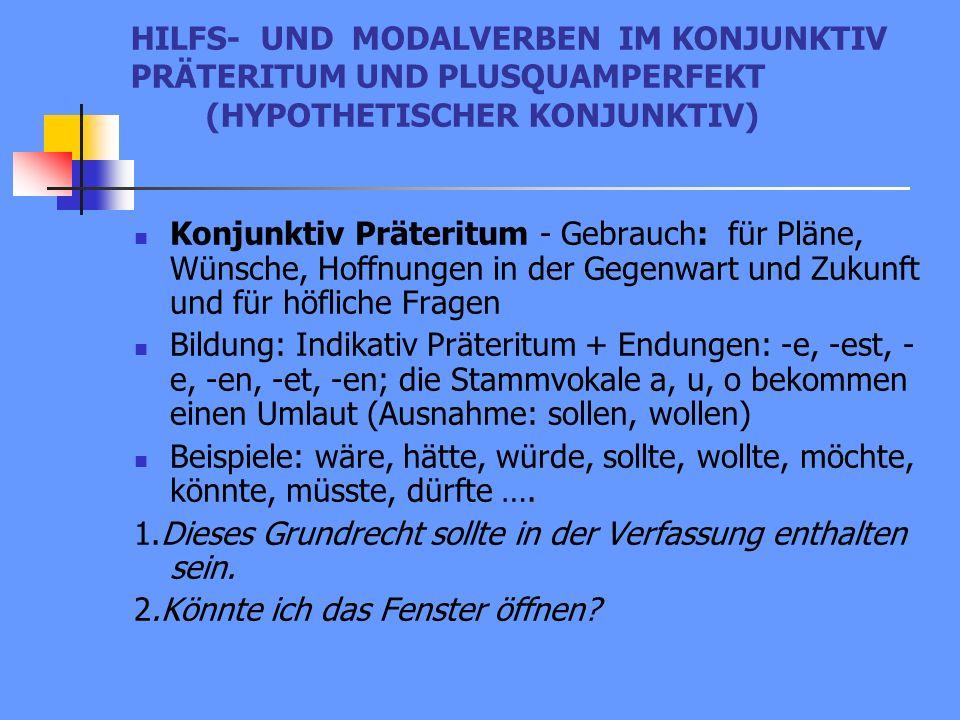 HILFS- UND MODALVERBEN IM KONJUNKTIV PRÄTERITUM UND PLUSQUAMPERFEKT (HYPOTHETISCHER KONJUNKTIV)