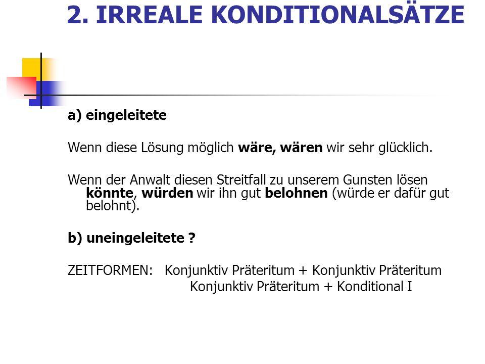 2. IRREALE KONDITIONALSÄTZE