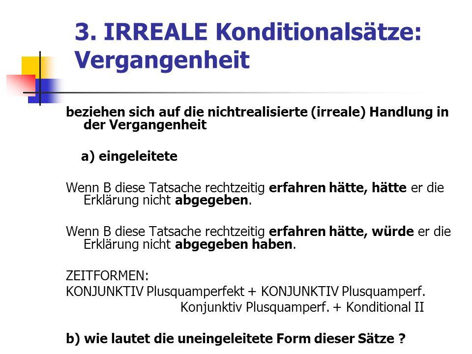 3. IRREALE Konditionalsätze: Vergangenheit