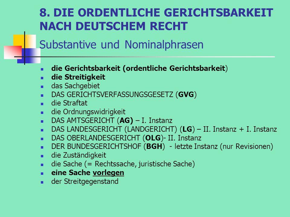 8. DIE ORDENTLICHE GERICHTSBARKEIT NACH DEUTSCHEM RECHT Substantive und Nominalphrasen