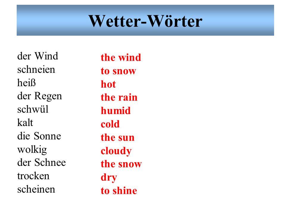 Wetter-Wörter der Wind the wind schneien to snow heiß hot der Regen