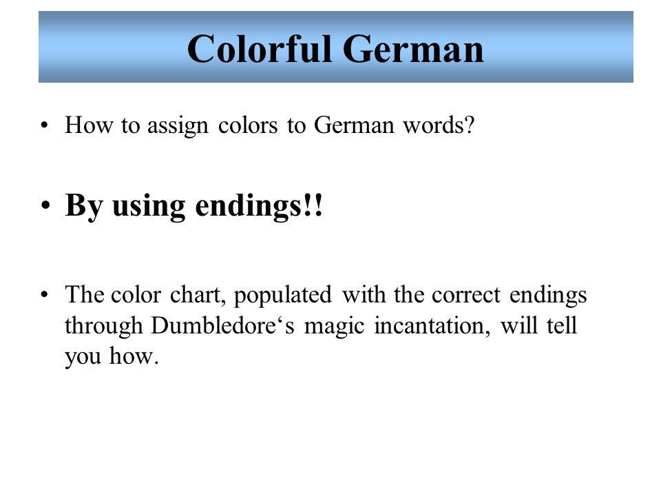 Colorful German By using endings!!