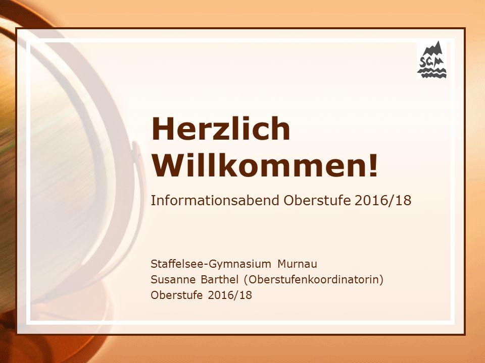 Herzlich Willkommen! Informationsabend Oberstufe 2016/18