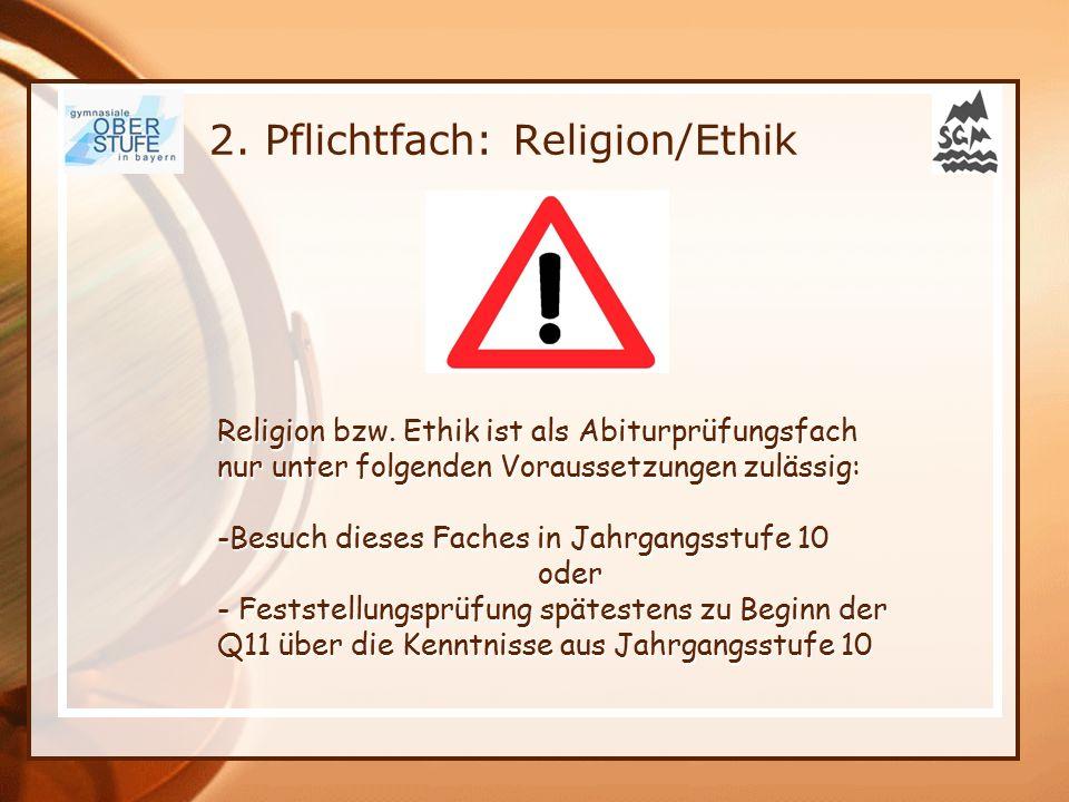 2. Pflichtfach: Religion/Ethik