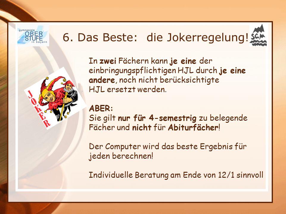 6. Das Beste: die Jokerregelung!