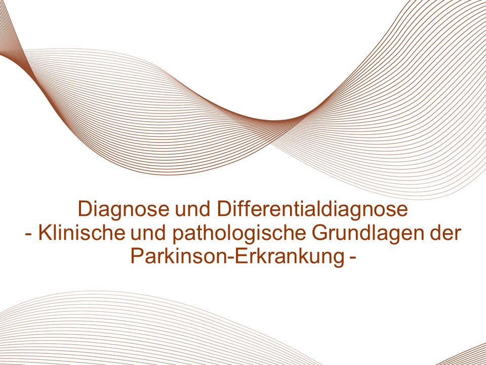 Diagnose und Differentialdiagnose - Klinische und pathologische Grundlagen der Parkinson-Erkrankung -