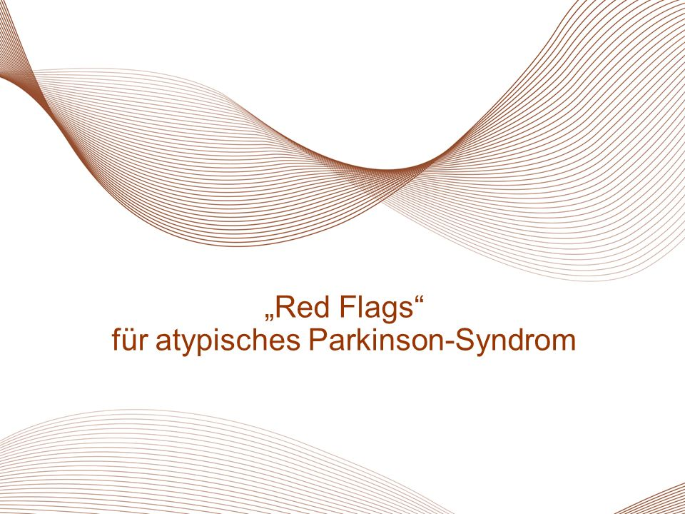"""Red Flags für atypisches Parkinson-Syndrom"