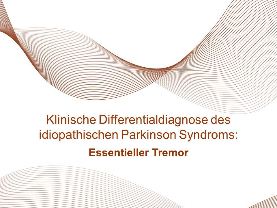 Klinische Differentialdiagnose des idiopathischen Parkinson Syndroms: