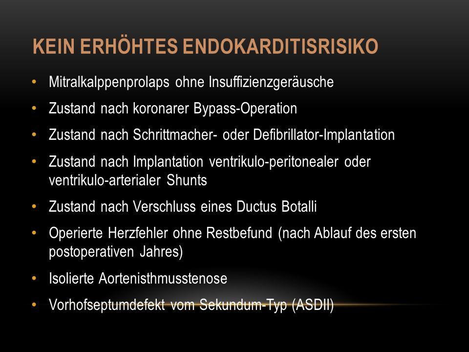 Kein erhöhtes endokarditisrisiko