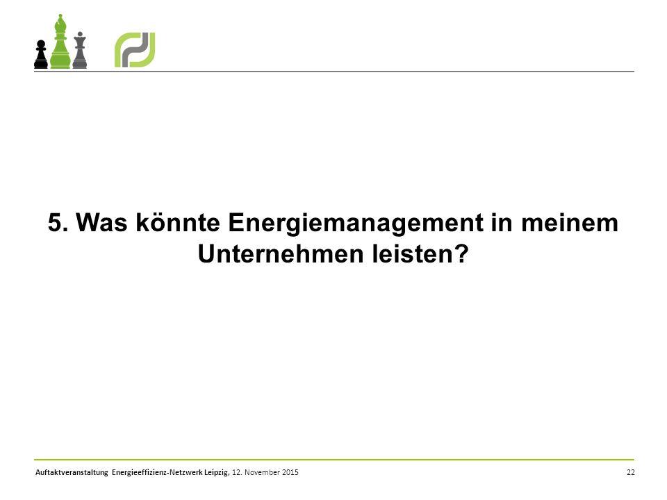 5. Was könnte Energiemanagement in meinem Unternehmen leisten