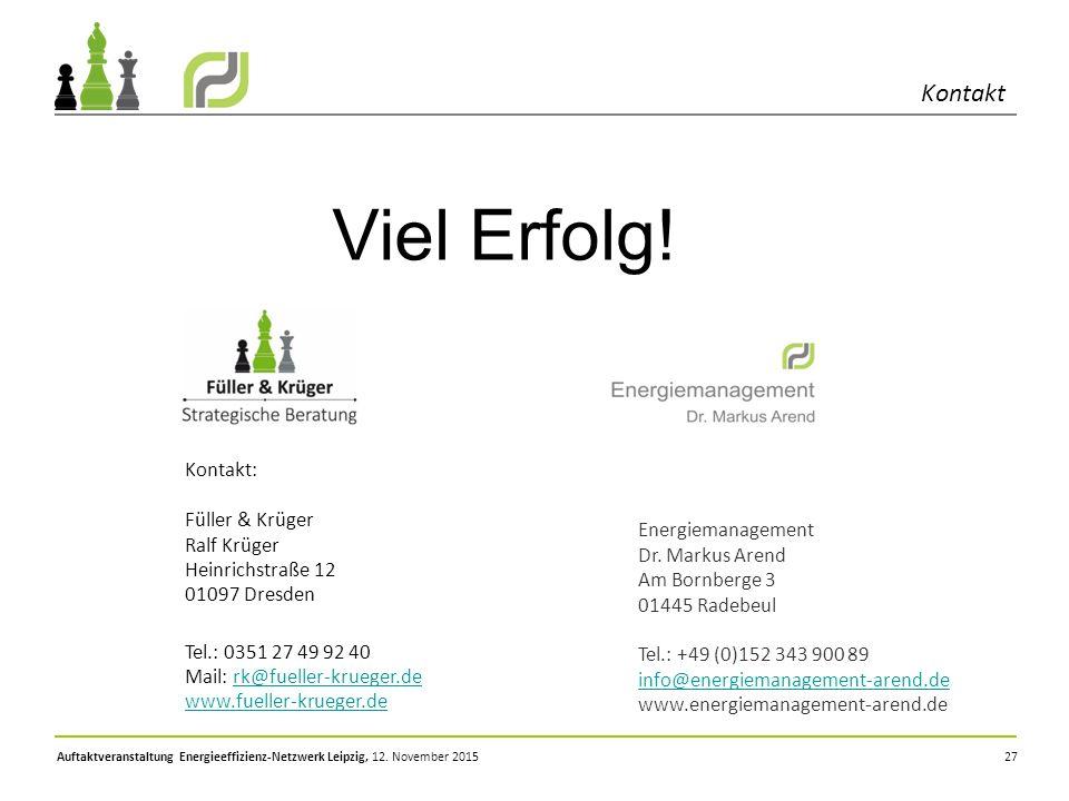 Viel Erfolg! Kontakt Tel.: 0351 27 49 92 40 Kontakt: Füller & Krüger