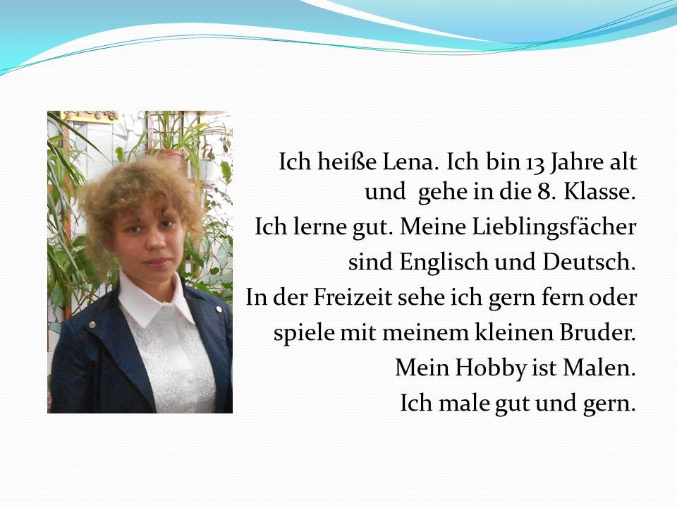 Ich heiße Lena. Ich bin 13 Jahre alt und gehe in die 8. Klasse