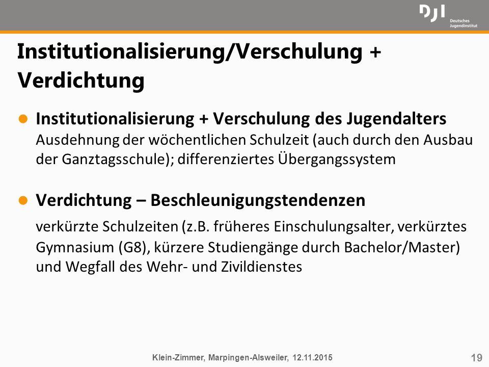 Institutionalisierung/Verschulung + Verdichtung