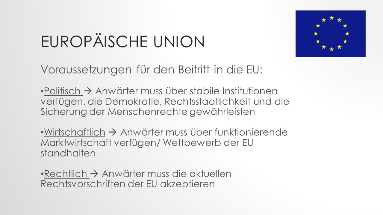Europäische Union Voraussetzungen für den Beitritt in die EU: